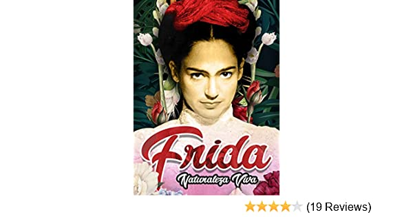 Watch Frida, Naturaleza Viva | Prime Video