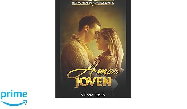 Amor Joven: Tres Novelas de Romance Juvenil Colección de Novela Romántica Juvenil: Amazon.es: Susana Torres: Libros