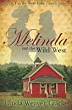 Melinda and the Wild West, Linda Weaver Clarke, 1589823672