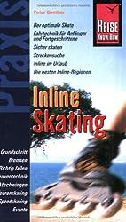 Reise Know-How Praxis: Inline Skating: sicher Skaten: Von Kaufberatung über Tourenplanung bis Fitness und Training