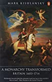 img - for A Monarchy Transformed: Britain, 1603-1714 book / textbook / text book
