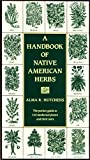 img - for A Handbook of Native American Herbs: The Pocket Guide to 125 Medicinal Plants and Their Uses (Healing Arts) book / textbook / text book