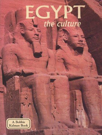 Egypt: The Culture (Bobbie Kalman Book)