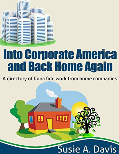 Into Corporate America and Back Home Again: A directory of bona-fide work from home companies