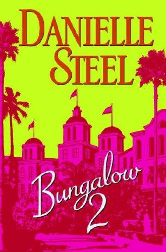 Bungalow 2 by Danielle Steel