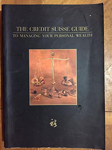 the-credit-suisse-guide-to-managing-your-personal-wealth