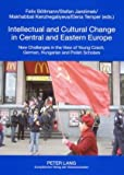 Intellectual and Cultural Change in Central and Eastern Europe, , 3631560192