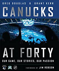 Canucks at Forty: Our Game, Our Stories, Our Passion