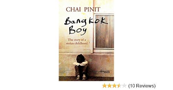 Amazon Bangkok Boy The Story Of A Stolen Childhood EBook Chai Pinit Kindle Store