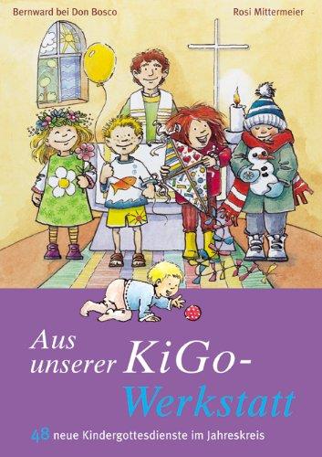 Aus unserer KiGo-Werkstatt: 48 neue Kindergottesdienste im Jahreskreis