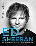 Ed Sheeran: Writing Out Loud: The stories behind the songs