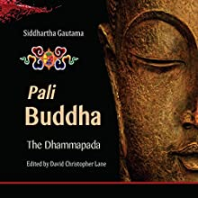 Pali Buddha: The Dhammapada Audiobook by David Christopher Lane Narrated by Ryk Bowers