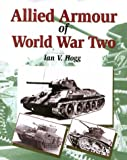 Allied Armour of World War Two (Crowood Weapons)
