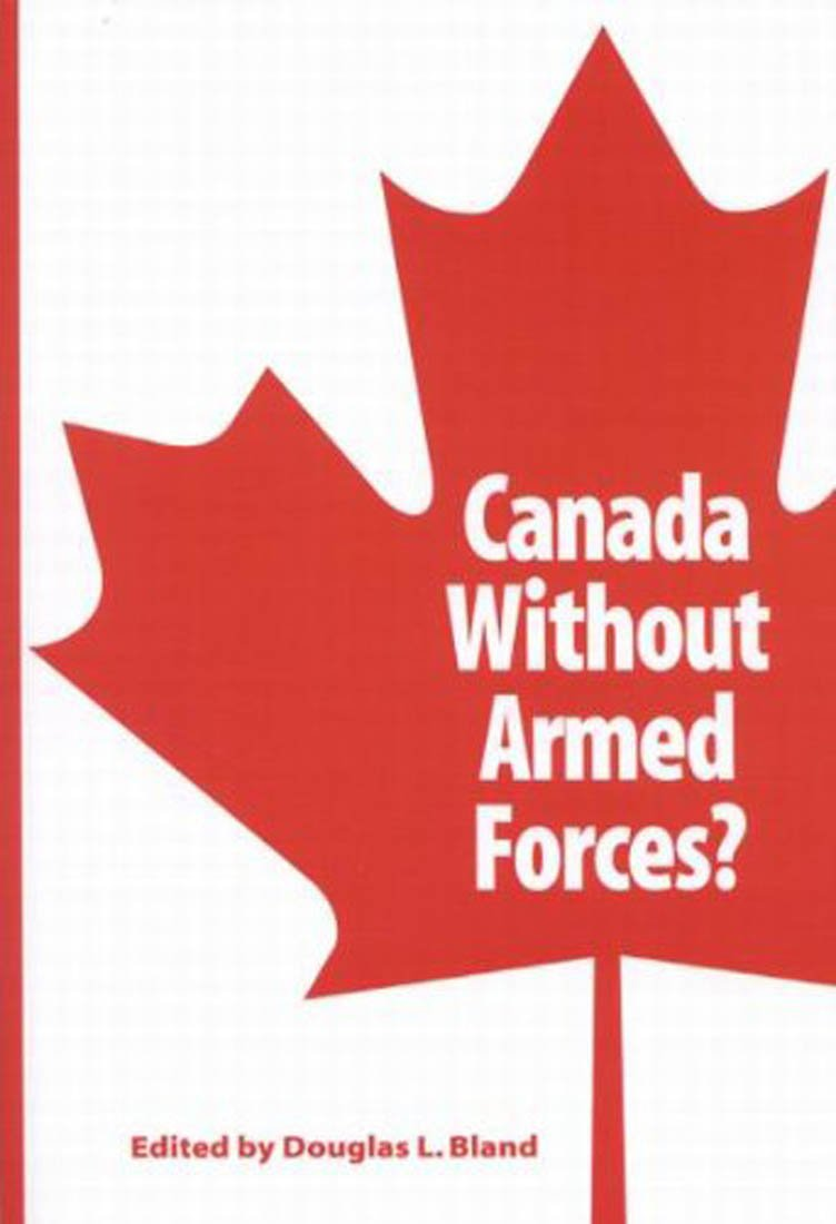canada-without-armed-forces-queen-s-policy-studies-series