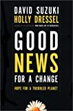 Good News for a Change, David Suzuki and Holly Dressel, 0773733078