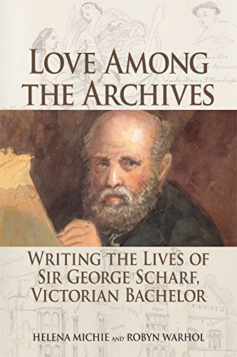 Love Among the Archives: Writing the Lives of George Scharf, Victorian Bachelor