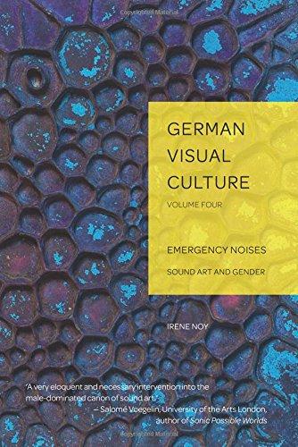 Emergency Noises: Sound Art and Gender (German Visual Culture) by Peter Lang AG, Internationaler Verlag der Wissenschaften