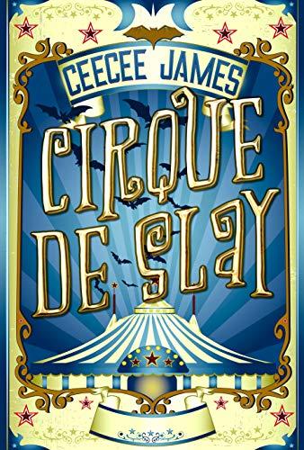 Cirque De Slay (Circus Cozy Mysteries)