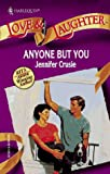 Anyone But You, Jennifer Crusie, 0373440049