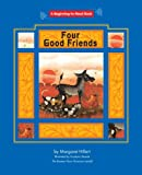 img - for Four Good Friends (Beginning to Read-Fairy Tales and Folklore) book / textbook / text book