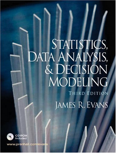 Statistics, Data Analysis and Decision Modeling (3rd Edition)