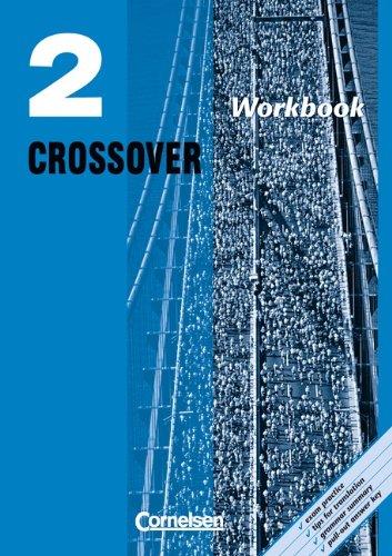 Crossover - Bisherige Ausgabe: Band 2: 12./13. Schuljahr - Workbook mit herausnehmbarem Schlüssel