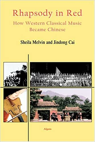 Rhapsody in Red- How Western Classical Music Became Chinese (HC