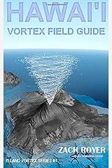 Hawai'i Vortex Field Guide (Full Color Edition) Paperback