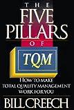 The Five Pillars of TQM, Bill Creech, 0525937250