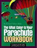 The What Color Is Your Parachute Workbook, Richard Nelson Bolles, 089815880X