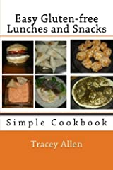 Easy Gluten-free Lunches and Snacks: Simple Cookbook Paperback