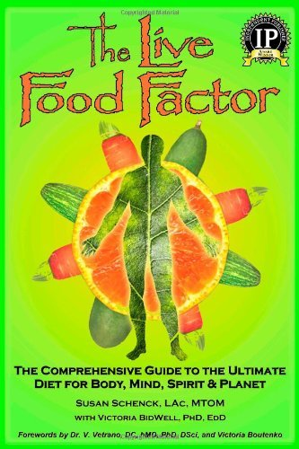 Read Online The Live Food Factor: The Comprehensive Guide to the Ultimate Diet for Body, Mind, Spirit & Planet pdf