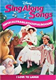 : Sing-Along Songs: Supercalifragilisticexpialidocious - I Love to Laugh