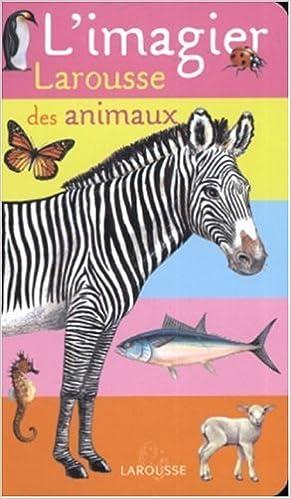 En ligne téléchargement L'imagier Larousse des animaux pdf ebook