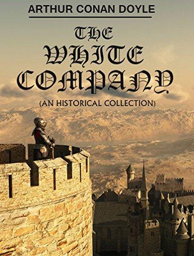 The White Company: 7 Historical Novels