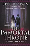 The Immortal Throne (Into the Dark)