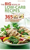 The Big Book of Low-Carb Recipes: 365 Fast and Fabulous Dishes for Sensible Low-Carb Eating