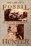 The Life of a Fossil Hunter, Charles H. Sternberg, 0253205719