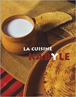 La Cuisine Kabyle 9782913678170 Amazon Com Books