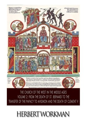 Download The Church of the West in the Middle Ages Volume 2: From the Death of St. Bernard to the Transfer of the Papacy to Avignon and the Death of Clement V ebook