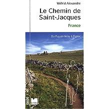 CHEMIN DE SAINT-JACQUES-DE-COMPOSTELLE EN FRANCE (LE) : DU PUY-EN-VELAY À FIGEAC N.E.