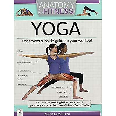 ANATOMY OF FITNESS YOGA: The Trainers Inside Guide To Your Workout