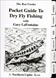 Pocket Guide to Dry Fly Fishing, Ron Cordes and Gary LaFontaine, 0971100713