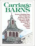 img - for Carriage Barns: Sources of Building Plans, Kits, Products and Services to Help You Create a New Garage, Workshop, Stable, Backyard Office, Studio or Live-In with Old-Style Charm book / textbook / text book