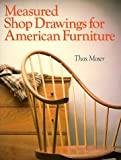 Measured Shop Drawings for American Furniture, Thomas Moser, 0806967927