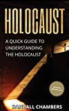 img - for Holocaust: A Quick Guide to Understanding the Holocaust (Holocaust, Nazi, Concentration Camps, Hitler, Auschwitz) book / textbook / text book