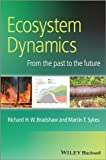 Ecosystem Dynamics - from the past to the future