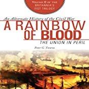 A Rainbow of Blood: The Union in Peril | Peter G. Tsouras