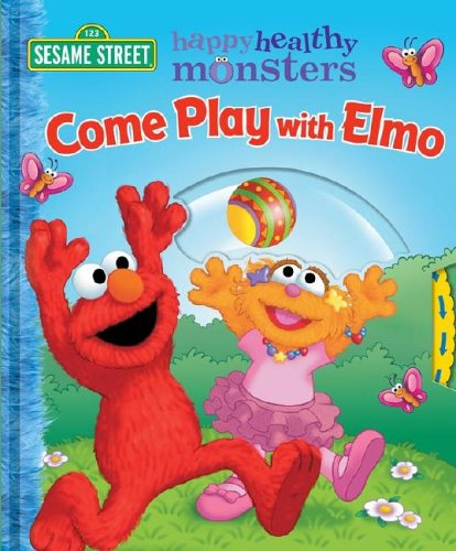 Read Online Come Play with Elmo! (Sesame Street Happy Healthy Monsters Board Book) ebook