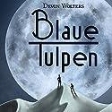 Blaue Tulpen Hörbuch von Devon Wolters Gesprochen von: Devon Wolters